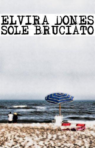 SOLE BRUCIATO (Italian Edition)