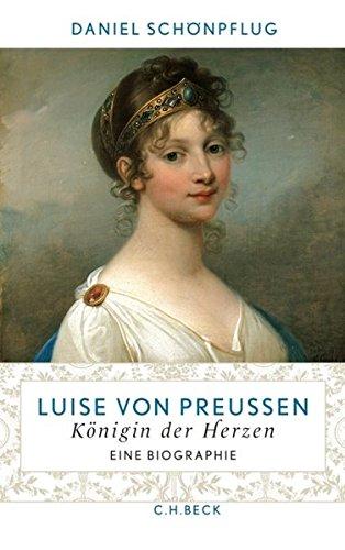 Luise von Preußen: Königin der Herzen