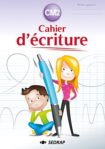 Cahier d'écriture CM2 par SEDRAP, Patricia Brochen
