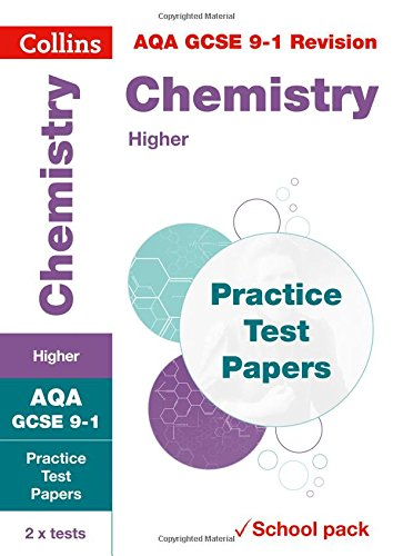 AQA GCSE Chemistry Higher Practice Test Papers: Shrink-wrapped school pack (Collins GCSE 9-1 Revision)
