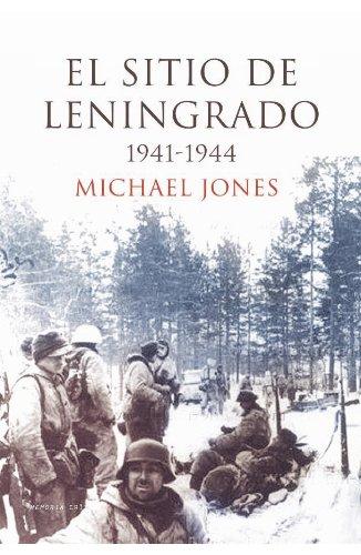 El sitio de Leningrado 1941-1944 (Memoria Crítica) por Michael Jones