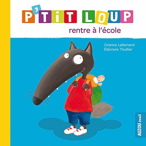 P'tit Loup Rentre a L'Ecole par Orianne Lallemand
