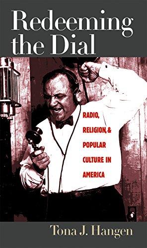 Redeeming the Dial: Radio, Religion, and Popular Culture in America (English Edition) por Tona J. Hangen