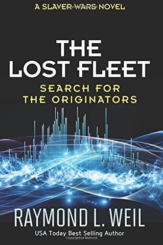 The Lost Fleet: Search for the Originators: A Slaver Wars Novel: Volume 5