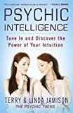 Psychic Intelligence: Tune In and Discover the Power of Your Intuition by Terry Jamison (2012-06-26)
