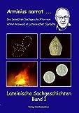 Lateinische Sachgeschichten - Band 1 (Arminius narrat ./Armin erzählt) - Armin Maiwald