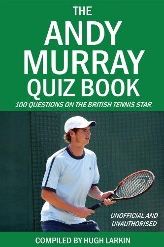The Andy Murray Quiz Book (English Edition) por Hugh Larkin