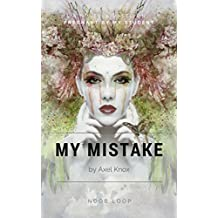 My Mistake: Pregnant by My Student as Told by Axel Knox (English Edition)