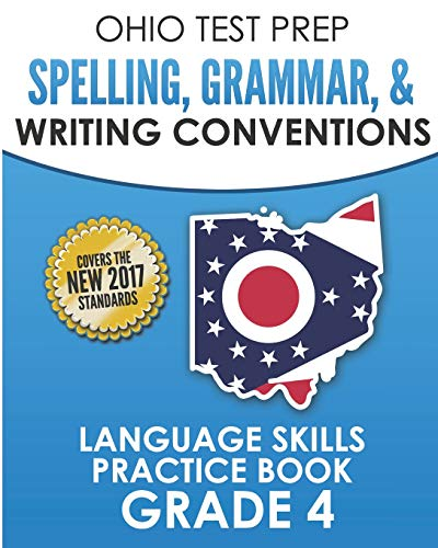 OHIO TEST PREP Spelling, Grammar, & Writing Conventions Grade 4: Language Skills Practice Book - Ohio Test Prep