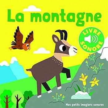 La Montagne : 6 Sons, 6 Images, 6 Puces (Livre Sonore)