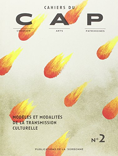 Cahiers du CAP, N° 2 : Modèles et modalités de la transmission culturelle