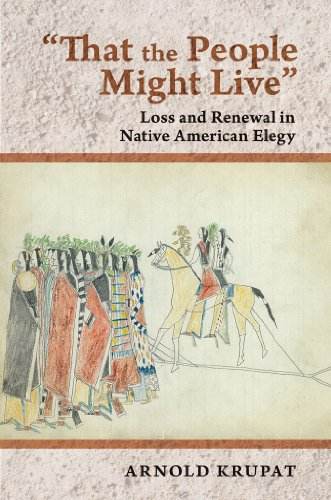 that-the-people-might-live-loss-and-renewal-in-native-american-elegy