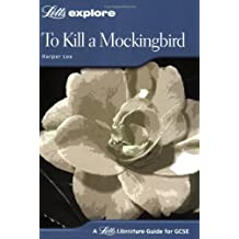 To Kill a Mockingbird: GCSE Text Guide (Letts Explore S)