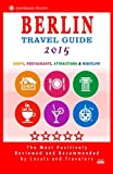 Berlin Travel Guide 2015: Shops, Restaurants, Attractions and Nightlife in Berlin, Germany (City Travel Guide 2015).