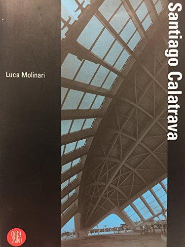 Calatrava Santiago. Ediz. spagnola (Biblioteca di architettura)