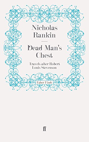 Dead Man's Chest: Travels after Robert Louis Stevenson by Nicholas Rankin (29-May-2008) Paperback