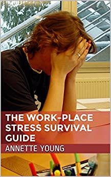 The Work-Place Stress Survival Guide by [Young, Annette]