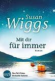 Mit dir für immer (New York Times Bestseller Autoren: Romance) - Susan Wiggs