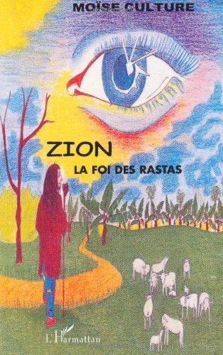 Zion : La foi des rastas par Moïse Culture