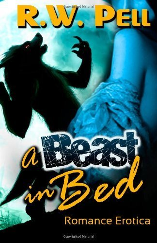 A Beast in Bed by Pell, R.W. (2013) Paperback