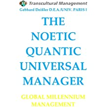 THE NOETIC QUANTIC UNIVERSAL MANAGER (English Edition)
