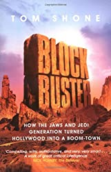 Blockbuster: How the Jaws and Jedi Generation Turned Hollywood into a Boom-Town