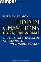 Hidden Champions des 21. Jahrhunderts: Die Erfolgsstrategien unbekannter Weltmarktführer Hardcover
