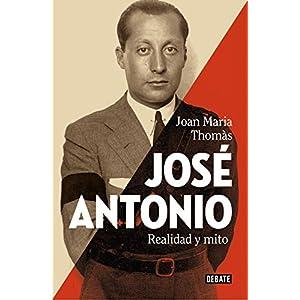 José Antonio: Realidad y mito
