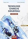 Tecnologie chimiche industriali. Con e-book. Con espansione online. Per gli Ist. tecnici e professionale: 3