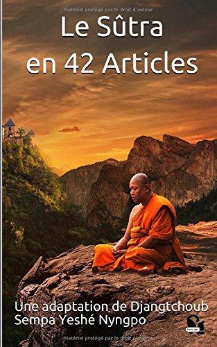 Le Sûtra en 42 Articles: Une adaptation de Djangtchoub Sempa Yeshé Nyngpo par Djangtchoub Sempa Yeshé Nyngpo