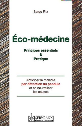 Éco-médecine - Principes essentiels & Pratique