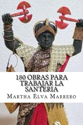 180 obras para trabajar la santeria por Martha Elva Marrero