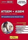 Concours ATSEM ASEM - Les 150 questions pour réussir l'oral - Agent (territorial) spécialisé des écoles maternelles - Concours 2019-2020...