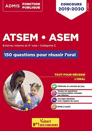 Concours ATSEM ASEM - Les 150 questions pour réussir l'oral - Agent (territorial) spécialisé des écoles maternelles - Concours 2019-2020 par  Elodie Laplace