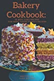 Best Bakery Cookbooks - Bakery Cookbook: 50 Best Cake Recipes For Most Review