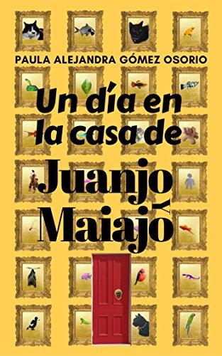 Un día en la casa de Juanjo y Maiajo por Paula Gómez