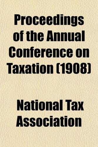 Proceedings of the Annual Conference on Taxation (1908)