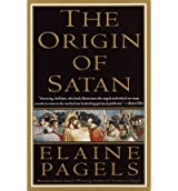 By Pagels, Elaine [ [ The Origin of Satan: How Christians Demonized Jews, Pagans, and Heretics ] ] Apr-1996[ Paperback ]
