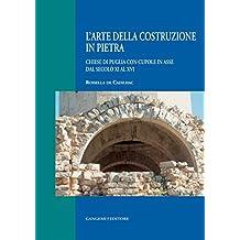 L'arte della costruzione in pietra: Chiese di Puglia con cupole in asse dall'XI al XVI secolo