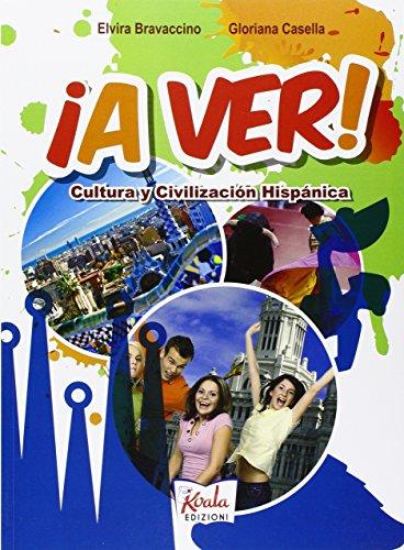 A ver. Cultura y civilizacion hispanica. Per la Scuola media. Con espansione online