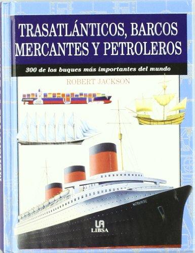 Trasatlanticos, Barcos Mercantes y Petroleros por Robert Jackson