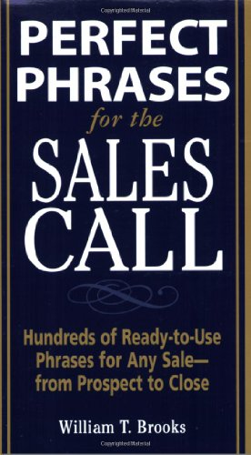 Pdf Download Online Perfect Phrases For The Sales Call Hundreds Of Ready To Use Phrases For Any Sale From Prospect To Close Perfect Phrases Series Download Epub By William T Brooks Dhtyhgkfgh57658