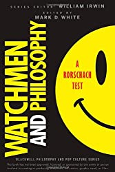 Watchmen and Philosophy: A Rorschach Test (Blackwell Philosophy & Pop Culture (Paperback))