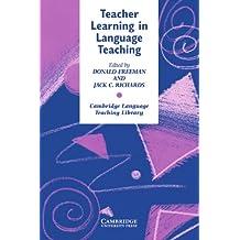Teacher Learning in Language Teaching (Cambridge Language Teaching Library)