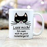 """Wandtattoo Loft® Bedruckte Keramiktasse Spruch """"Lass mich! Ich muss mich da jetzt reinsteigern!"""" mit einer Katze grimmig /Cat /beidseitig / Tasse / Becher / Spülmaschinenfest / Kaffeetasse mit Motiv und Spruch"""