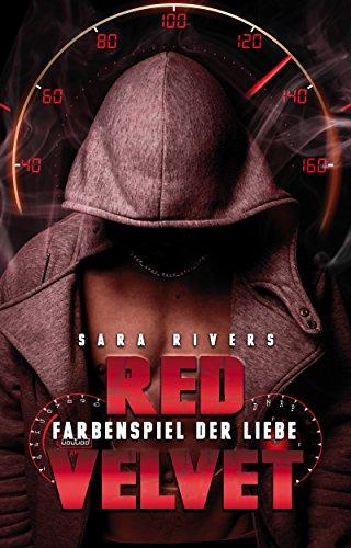 RED VELVET: Farbenspiel der Liebe: by Sara Rivers von [Stankewitz, Sarah]