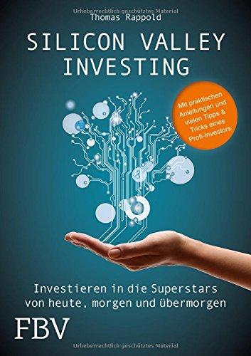 Buchseite und Rezensionen zu 'Silicon Valley Investing: Investieren in die Superstars von heute, morgen und übermorgen' von Thomas Rappold