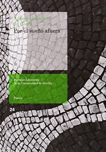 Por el sueño afuera (Premios Literarios de la Universidad de Sevilla)