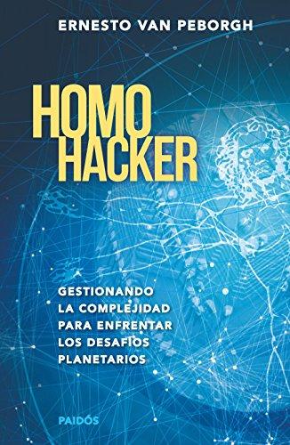 Homo hacker: Gestionando la complejidad para enfrentar los desafíos planetarios