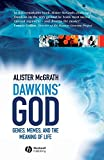 Dawkin's God: Genes, Memes, and the Meaning of Life